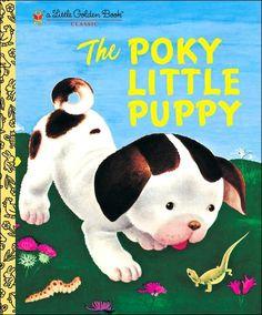 The Poky Little Puppy        by      Janette Sebring Lowrey,      Gustaf Tenggren (Illustrator)