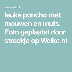 leuke poncho met mouwen en muts. Foto geplaatst door streekje op Welke.nl