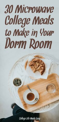30 Microwave College Meals to Make in Your Dorm Room