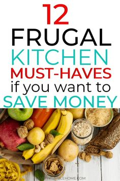 Aug 9, 2019 - Top 12 Frugal Kitchen Essentials - If you want to save money in the kitchen, these are the top 12 things you need to cut the cost of food and be frugal.