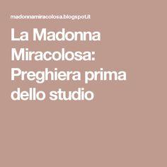 La Madonna Miracolosa: Preghiera prima dello studio