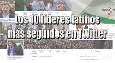 Los 10 líderes latinos más seguidos en Twitter
