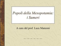 Popoli della Mesopotamia: i Sumeri>