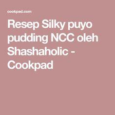 Resep Silky puyo pudding NCC oleh Shashaholic - Cookpad