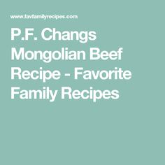 P.F. Changs Mongolian Beef Recipe - Favorite Family Recipes