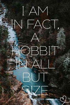 """I am in fact, a hobbit in all but size"" ― J. J. R. R. Tolkien, Tolkien Quotes, Book Quotes, Tolkien Books, Narnia, Hobbit Quotes, Relationship Topics, Fictional World, Adventure Quotes"