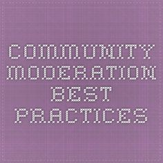 Community moderation best practices