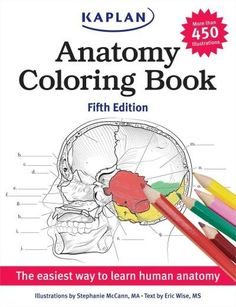 The easiest way to learn anatomy! Coloring the body and its systems is the most powerful and effective way to study the structure and functions of human anatomy. Kaplan's Anatomy Coloring Book, Fifth