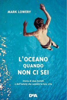 Sweety Reviews: [Novità in libreria] L'oceano quando non ci sei, di Mark Lowery