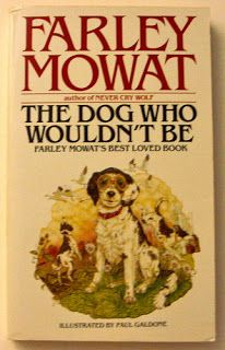 Peggy Ann's Post: The Dog Who Wouldn't Be by Farley Mowat