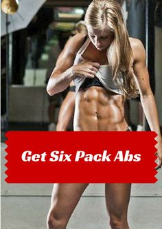 Get Six Pack Abs: A Brief Guide