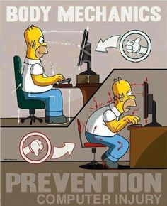 Listen to Homer: Avoid poor sitting posture and save your spine! Health And Safety Poster, Safety Posters, Office Safety, Workplace Safety, Safety Work, Safety Meeting, Lab Safety, Safety Rules, Flash Info