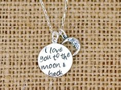 I LOVE YOU TO THE MOON AND BACK HAN STAMPED