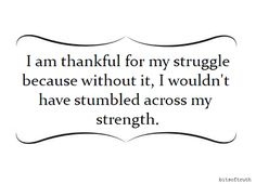 I am one STRONG woman for sure! Not many could have and still be going through what I've been through. I get weak but I never give up. #strength