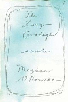 The Long Goodbye: A memoir of loss