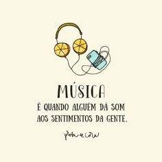 New post on frasespoesiaseafins The Words, More Than Words, Music Is Life, My Music, Music Quotes, Life Quotes, Frases Humor, Special Words, Quote Posters