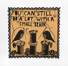 You Can Still Do A Lot With A Small Brain Screenprint Rob Ryan