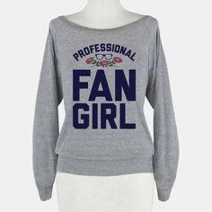 Professional Fangirl #fangirl #nerd #shirt