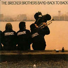 The Brecker Brothers Band* - Back To Back at Discogs