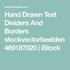 Hand Drawn Text Dividers And Borders stockvectorbeelden 469187020 | iStock