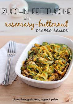 Zucchini Fettuccine with Rosemary Butternut Creme Sauce. Vegetarian, vegan, paleo. gluten-free, and grain-free. The perfect healthy comfort food for fall and winter!