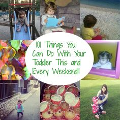 101 Fun Things You Can Do With Your Toddler This Weekend