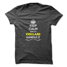 Keep Calm and Let COLLARI Handle it - #fathers gift #quotes funny