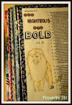 The righteous are bold as a lion!  Proverbs 28:1 Bible Art Journaling by Olivia Gold