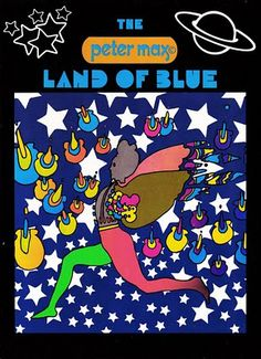 ☮ American Hippie Psychedelic Art ~ Peter Max .. Land of the Blue