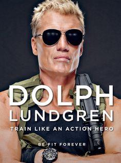 Dolph Lundgren: Train Like an Action Hero (eBook)