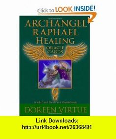 Archangel Raphael Healing Oracle Cards A 44-Card Deck and Guidebook (9781401924744) Doreen Virtue , ISBN-10: 1401924743  , ISBN-13: 978-1401924744 ,  , tutorials , pdf , ebook , torrent , downloads , rapidshare , filesonic , hotfile , megaupload , fileserve
