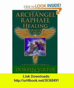 Archangel Raphael Healing Oracle Cards A 44-Card Deck and Guidebook (9781401924744) Doreen Virtue , ISBN-10: 1401924743  , ISBN-13: 978-1401924744 ,  , tutorials , pdf , ebook , torrent , downloads , rapidshare , filesonic , hotfile , megaupload , fileserve