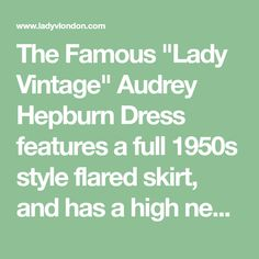 "The Famous ""Lady Vintage"" Audrey Hepburn Dress features a full 1950s style flared skirt, and has a high neck at the front and back which creates an extremely classy and elegant look. There is a concealed zip fastening at the back and the dresses come comp"