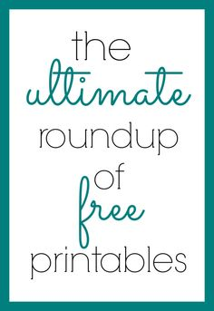 The ultimate roundup of free printables! Stuff for kids (including Minecraft!), scripture printables, home oragaization, recipes, and more!