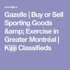 Gazelle   Buy or Sell Sporting Goods & Exercise in Greater Montréal   Kijiji Classifieds