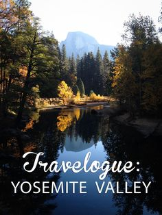 Travelogue: Weekend in Yosemite Valley -- A couples blog about their weekend in Yosemite with lots of tips on trails, lodging and eating.