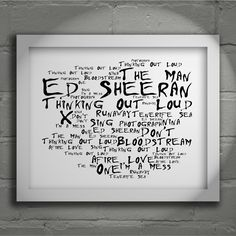 Ed Sheeran X limited edition typography lyrics art print, signed and numbered album wall art poster available from www.lissomeartstudio.com