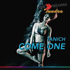 Tanich - Come One (Extended Mix)