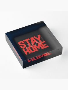 'Stay Home' Acrylic Block by Bad Box Framed Prints, Art Prints, Floor Pillows, Finding Yourself, Box, Design, Floor Cushions, Boxes