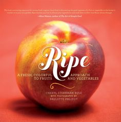 Ripe: A Fresh, Colorful Approach to Fruits and Vegetables - ends 7/29
