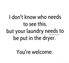 41 Of Todays Freshe 41 Of Todays Freshest Pics And Memes Laundry Quotes Funny, Laundry Meme, Funny Quotes, Funny Memes, Laundry Room, Mom Quotes, Powerful Words, Make Me Happy, Laugh Out Loud