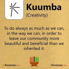 Day 6 of Kwanzaa is Kuumba. Kuumba means Creativity.