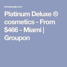 Platinum Deluxe ® cosmetics - From $466 - Miami | Groupon Best Retinol Cream, Discount Perfume, Anti Aging Cream, Collagen, Miami, Moisturizer, Skin Care, Cosmetics, Beauty Products