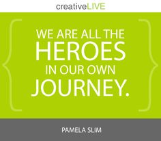 @Pamela Culligan Slim during her Escape from Cubicle Nation course on @creativeLIVE. #quotes