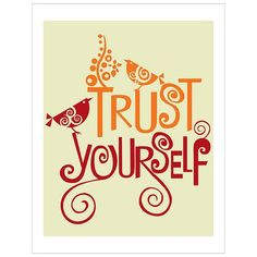 Trust yourself