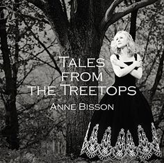 Tales from the Treetops [Vinyl LP] Import - Anne Bisson