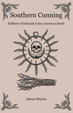 """Read """"Southern Cunning Folkloric Witchcraft In The American South"""" by Aaron Oberon available from Rakuten Kobo. Southern Cunning is a journey through the folklore of the American South and a look at the power these stories hold for . Witchcraft Tattoos, Witchcraft Books, Witchcraft Symbols, Witch Symbols, Occult Books, Traditional Witchcraft, Moon Book, Hedge Witch, Southern Gothic"""