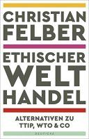 Buy Ethischer Welthandel: Alternativen zu TTIP, WTO & Co by Christian Felber and Read this Book on Kobo's Free Apps. Discover Kobo's Vast Collection of Ebooks and Audiobooks Today - Over 4 Million Titles! Reading Projects, Audiobooks, This Book, Ebooks, Christian, Attac, Free Apps, Products, Inspiration