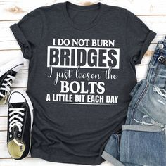 Nurses Week Quotes Discover They Say You Cant Fix Stupid (Dark Heather / L) Stupid T Shirts, Funny Shirts, Tee Shirts, Sarcastic Shirts, Sarcastic Quotes, Stupid Memes, Cant Fix Stupid, Burning Bridges, I Want To Cry