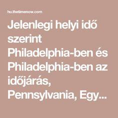Jelenlegi helyi idő szerint Philadelphia-ben és Philadelphia-ben az időjárás, Pennsylvania, Egyesült Államok